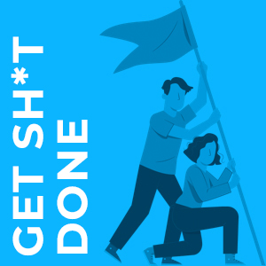 GET SH DONE